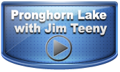 Pronghorn Lake With Jim Teeny